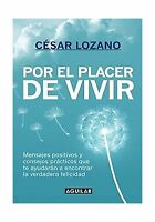 Por El Placer De Vivir (new Ed.) (spanish Edition) Free Shipping