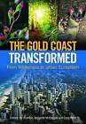 The Gold Coast Transformed: From Wilderness to Urban Ecosystem by CSIRO Publishing (Paperback, 2015)