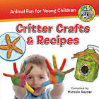 Ranger Rick: Critter Crafts & Recipes by Michele Reyzer (Paperback, 2016)
