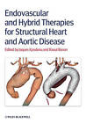 Endovascular and Hybrid Therapies for Structural Heart and Aortic Disease by John Wiley and Sons Ltd (Hardback, 2013)