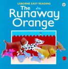 The Runaway Orange by Felicity Brooks, Jo Litchfield (Paperback, 1999)