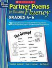 Partner Poems for Building Fluency: Grades 4-6: 40 Engaging Poems for Two Voices with Motivating Activities That Help Students Improve Their Fluency and Comprehension by Tim Rasinski, Timothy V Rasinski, Gay Fawcett, David Harrison (Paperback / softback, 2009)