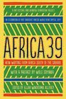 Africa39: New Writing from Africa South of the Sahara by Bloomsbury Publishing PLC (Paperback / softback, 2014)