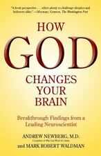 How God Changes Your Brain : Breakthrough Findings from a Leading Neuroscientist by Andrew Newberg and Mark Robert Waldman (2010, Paperback)