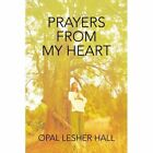 Prayers From My Heart 9780595402557 by Opal Lesher Hall Book
