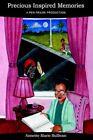 Precious Inspired Memories a Pen Praise Production 9780595300334