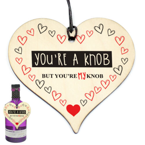 #691 You/'re A Knob But You/'re My Knob Wooden Heart Valentines Gift For or Him