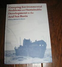 Creeping Environmental Problems and Sustainable Development Aral Sea Basin Book