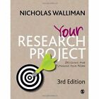 Your Research Project: Designing and Planning Your Work by Nicholas Walliman (Hardback, 2011)