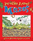 Incredible Animal Mazes by Parragon (Paperback, 2007)