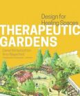 Therapeutic Gardens: Design for Healing Spaces by Daniel Winterbottom (Hardback, 2015)