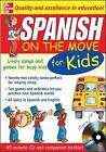 Spanish on the Move for Kids: Lively Songs and Games for Busy Kids by Catherine Bruzzone (Mixed media product, 2005)