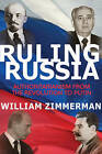 Ruling Russia: Authoritarianism from the Revolution to Putin by William Zimmerman (Paperback, 2016)