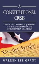 A Constitutional Crisis : The Role of the Federal Judiciary in the...