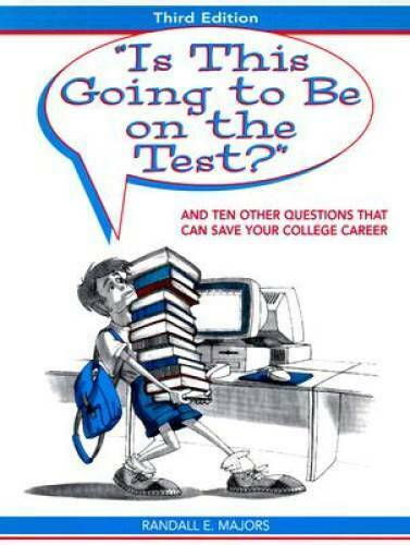 Is this going to be on the Test? and Ten Other Questions That Can Save  - GOOD