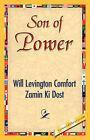 Son of Power by Zamin Ki Dost, Levington Comfort and Zamin Ki Will Levington Comfort and Zamin Ki Dost, Will Levington Comfort and Zamin Ki Dost, Ki Dost Zamin Ki Dost (Paperback / softback, 2007)