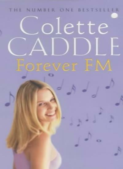 Forever FM By Colette Caddle. 9780340792889