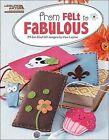 From Felt to Fabulous by Kimberly Layton (Paperback / softback, 2011)