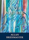 River Neither by Allan Briesmaster (Paperback / softback, 2016)