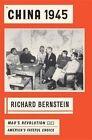 China 1945: Mao's Revolution and America's Fateful Choice by Richard Bernstein (Hardback, 2014)