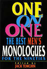 One on One: The Best Men's Monologues for the Nineties by Applause Theatre Book Publishers (Paperback, 1996)