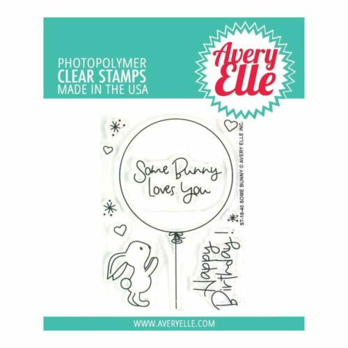 Avery Elle ~ SOME BUNNY ~ Stamp Set OR Die Cut Elle-ments Loves You Birthday