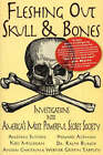 Fleshing Out Skull and Bones: Investigations into America's Most Powerful Secret Society by Trine Day (Paperback, 2004)