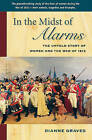 In the Midst of Alarms: The Untold Story of Women & the War of 1812 by Diane Graves (Paperback, 2013)