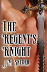 The Regent's Knight by J M Snyder (Paperback / softback, 2011)