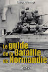 Guide to the Battle of Normandy by Georges Bernage (Paperback, 2011)