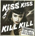 Kiss Kiss Kill Kill [Digipak] * by HorrorPops (CD, Feb-2008, Hellcat Records)