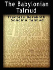 The Babylonian Talmud: Tractate Berakoth, Soncino by www.bnpublishing.com (Paperback / softback, 2006)