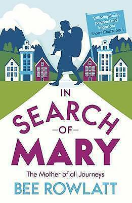 In Search of Mary. The Mother of All Journeys by Rowlatt, Bee (Paperback book, 2
