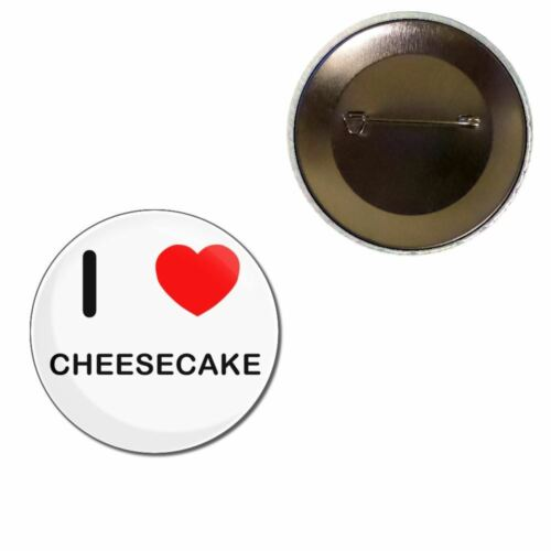 Choice 25mm//55mm//77mm Novelty Fun BadgeBeast I Love Cheese Cake Button Badge