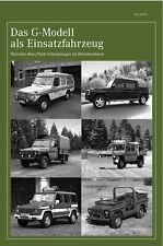Das Mercedes G-Modell als Einsatzfahrzeug - Wolf, Greenliner, 460, 461, 462, 463