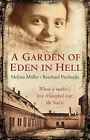 A Garden of Eden in Hell: The Life of Alice Herz-Sommer by Melissa Muller, Reinhard Piechocki (Hardback, 2007)