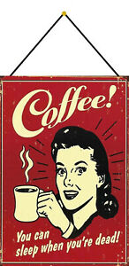 Coffee-You-Can-Sleep-When-Dead-Sign-with-Cord-Tin-7-7-8x11-13-16in-FA0337-K