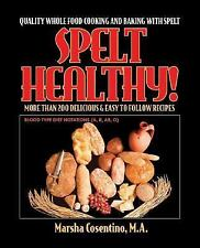Spelt Healthy! Quality Whole Food Cooking and Baking with Spelt-ExLibrary