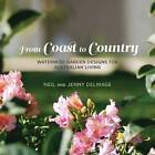 From Coast to Country: Waterwise Garden Designs for Australian Living by Jenny Delmage, Neil Delmage (Hardback, 2010)