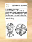 A Compleat History of Somersetshire. ... to Which Is Added, a Scheme of All the Market-Towns &C. with Their Distance from London, and from Each Other, &C. by John Stuckey (Paperback / softback, 2010)