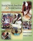 Social Work Practice and Social Justice: From Local to Global Perspectives by Karen Sowers, William S. Rowe (Paperback, 2006)