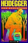 A Writers and Readers Documentary Comic Book: Heidegger for Beginners Vol. 65 by Eric C. Lemay (1994, Paperback)