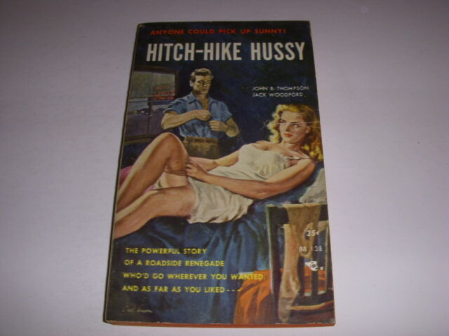 HITCH-HIKE HUSSY by John B. Thompson and Jack Woodford, Beacon Book #BB138 1952!
