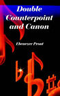 Double Counterpoint and Canon by Ebenezer Prout (Paperback / softback, 2005)