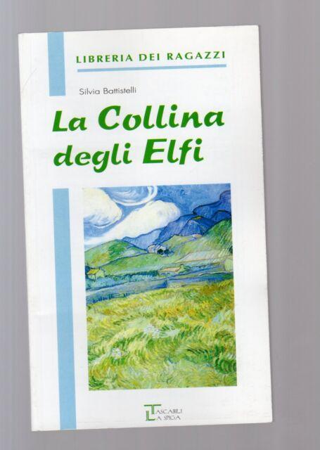 """la collina degli elfi -  libreria dei ragazzi - La spiga"""" - libri nuovi"""