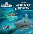 Octonauts and the Whitetip Shark by Grosset & Dunlap (Paperback / softback, 2015)