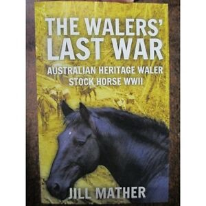 The-Walers-039-Last-War-WW2-History-Australian-Horses-Use-Units-Battles-Book