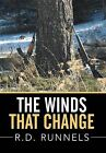 The Winds That Change by R D Runnels (Hardback, 2014)