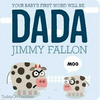 Your Baby's First Word Will Be Dada (new Board Book) By Jimmy Fallon