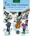 Cello Time Christmas by Kathy Blackwell, David Blackwell (Sheet music, 2010)